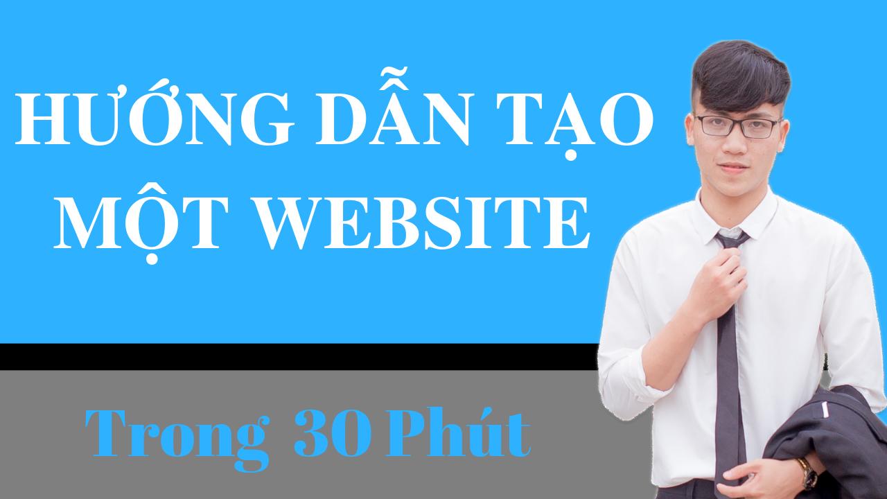 Hướng dẫn tạo một website trong vòng 30 phút – Đơn giản & Dễ dàng