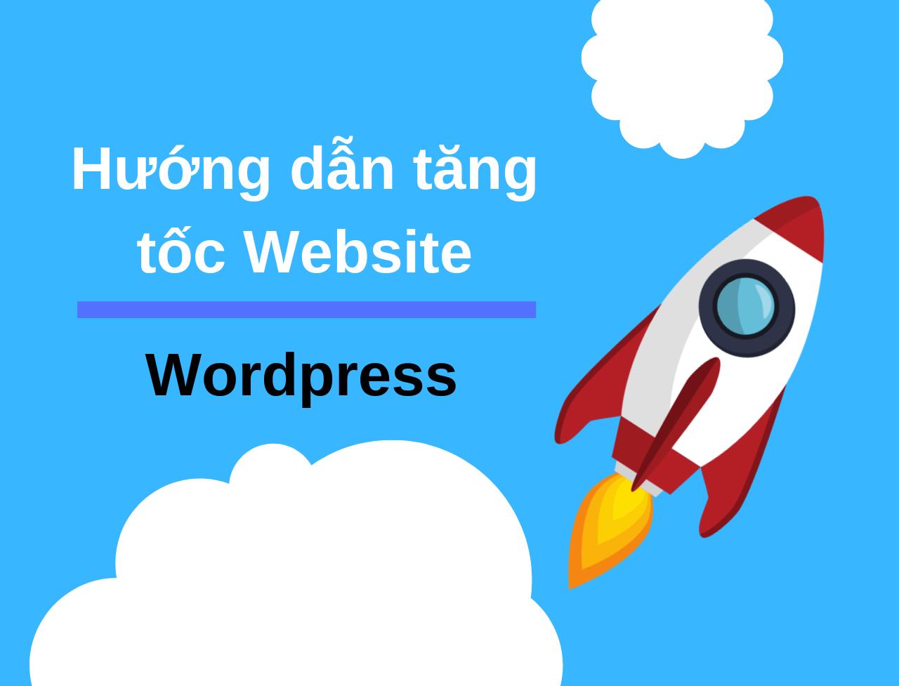Tăng Tốc Website WordPress Từ A – Z