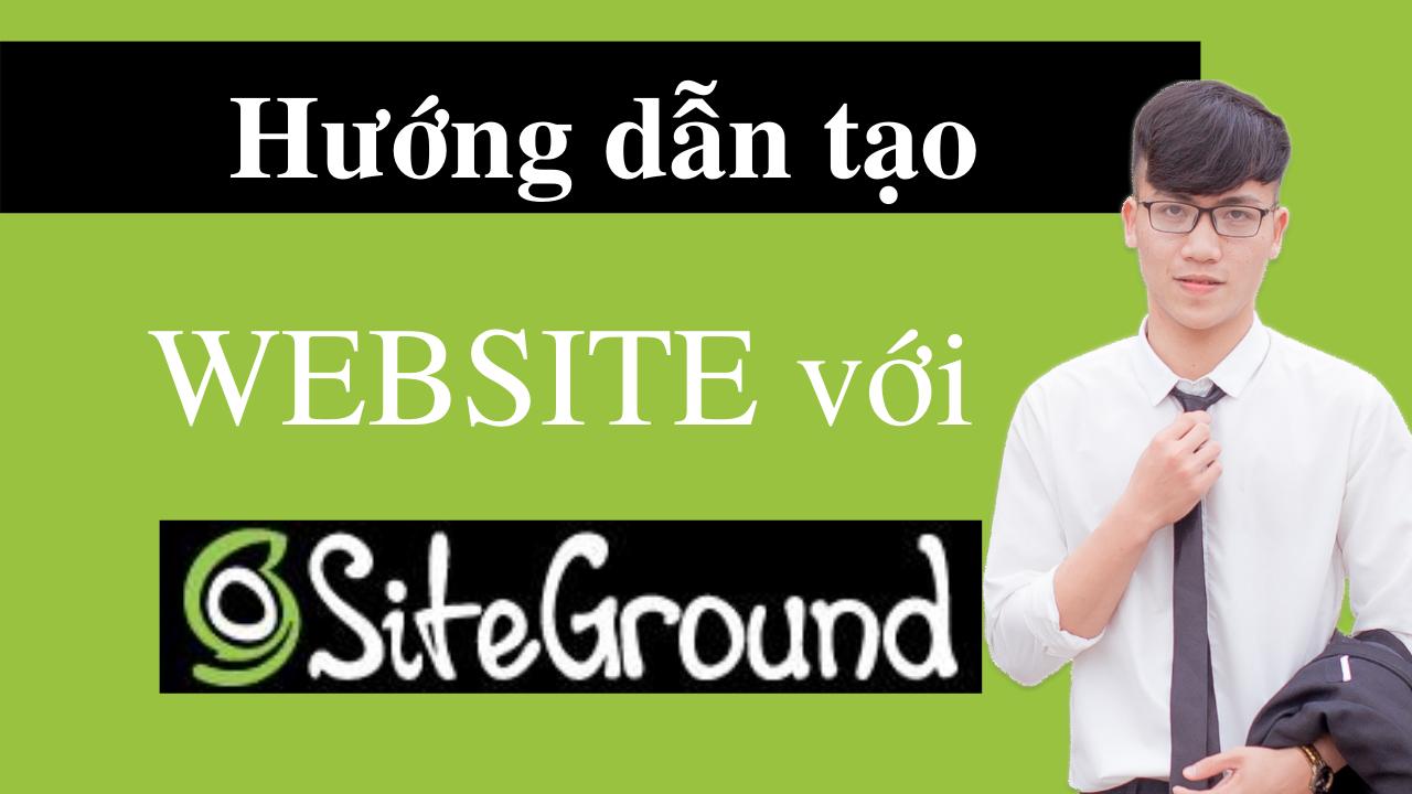 Hướng Dẫn Mua Hosting Tại SiteGround và Cài WordPress Trong 15 Phút