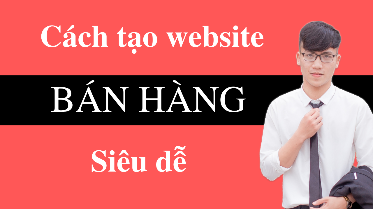 cach-tao-website-ban-hang-sieu-de