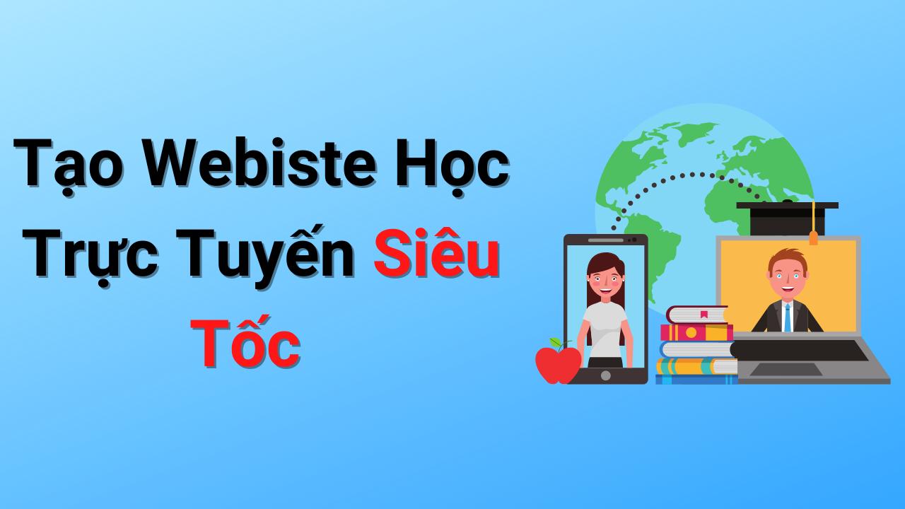 Hướng dẫn tạo Web Học Trực Tuyến Siêu Tốc với Edubit